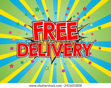 Free Delivery, wording in comic speech bubble on burst background, EPS10 Vector Illustration - stock vector