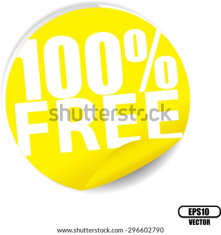 Free 100 percent text on yellow sticker, label, sign and icon - Vector illustration. - stock vector