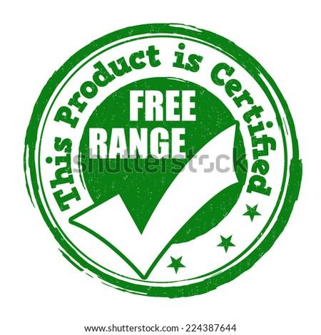 Free range grunge rubber stamp on white background, vector illustration - stock vector
