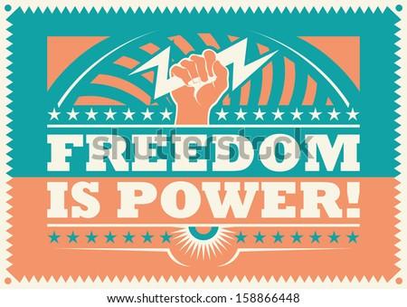 Freedom is power, retro poster. Vector illustration. - stock vector