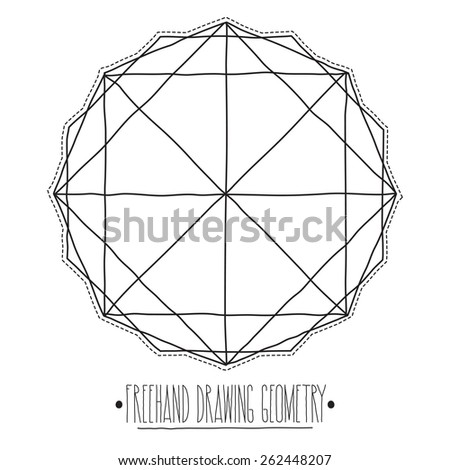 Freehand drawing geometry. Simple isolated geometric figure with white background and handwork phrase