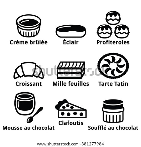 French dessert, pastry and cakes icons - creme brulee, chocolate mousse, souffle  - stock vector