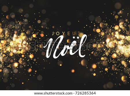 French Joyeux Noel. Christmas background with golden lights bokeh. Xmas greeting card. Magic holiday poster, banner. Night bright gold sparkles background