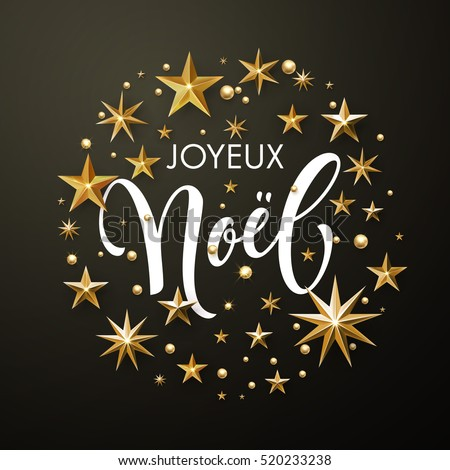 French Merry Christmas Joyeux Noel greeting card of gold glitter stars. Round Christmas ornament decorations. Vector calligraphy lettering