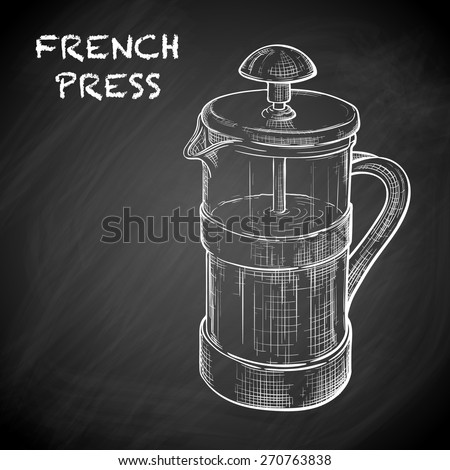 French press - a simple device for brewing coffee. Drawn in a sketch style imitating chalk scribbles on a blackboard. EPS10 vector illustration. - stock vector