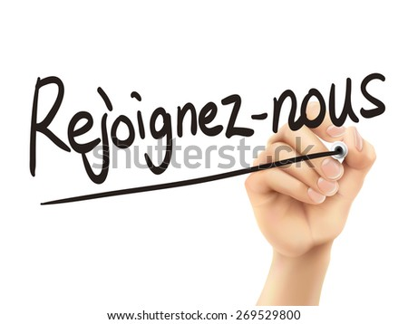 French words for Join us written by 3d hand on a transparent board - stock vector