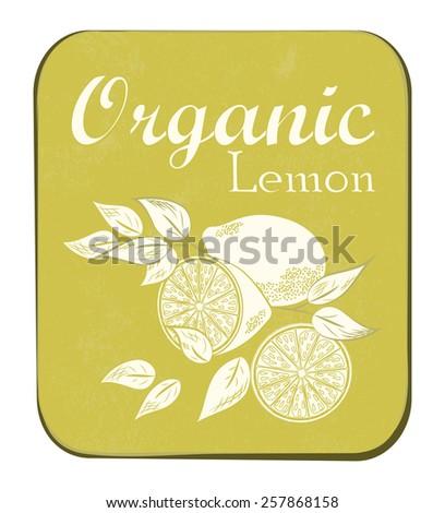 Fresh Organic Lemon Label. Vector illustration. Retro fruit design. Vector old paper texture background. - stock vector