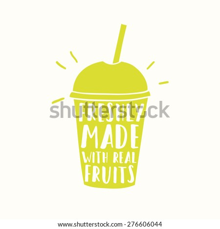 Freshly made with real fruits. Juice or smoothie cup to go - stock vector