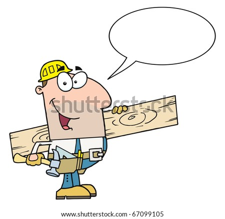Friendly Caucasian Construction Worker Carrying A Wood Board With Speech Bubble - stock vector