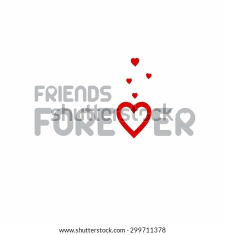 Friends Forever Friendship Day typography - stock vector