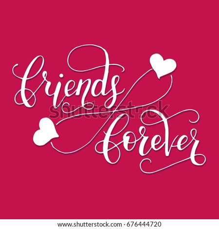Friends forever lettering card friendship day stock vector hd friends forever lettering card for friendship day handdrawn unique calligraphy for greeting cards m4hsunfo