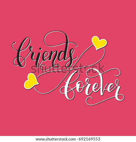 Friends forever lettering card friendship day stock vector 692169553 friends forever lettering card for friendship day handdrawn unique calligraphy for greeting cards m4hsunfo