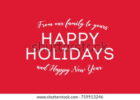 from our family to yours merry christmas happy new year text graphic vector illustration