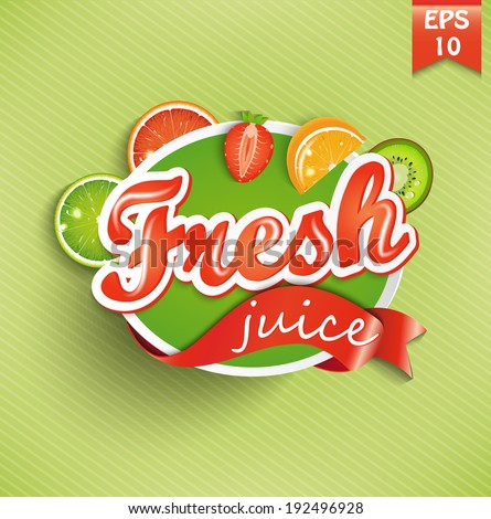Fruit juice with inscription fresh isolated on green background. Vector. - stock vector