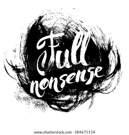 Full nonsense t-shirt black and white serigraphy print grunge lettering