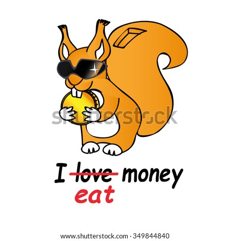 Fun, funny, playful, greedy squirrel in the sun wear sunglasses, gnawing a gold coin. I love money, I eat money. Illustration of a joke. - stock vector