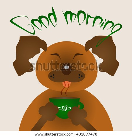 Funny brown dog with a green cup. Title Good morning. Caricature.