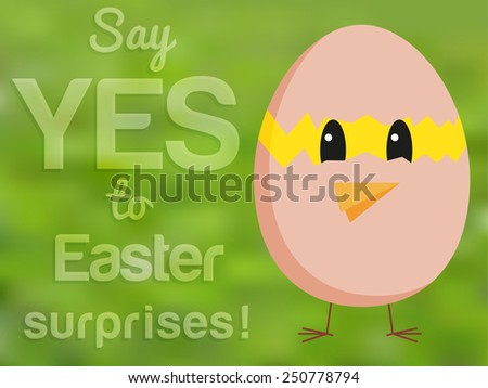Funny Easter card with chicken looking from hatched egg and text Say YES to Easter surprises! - stock vector