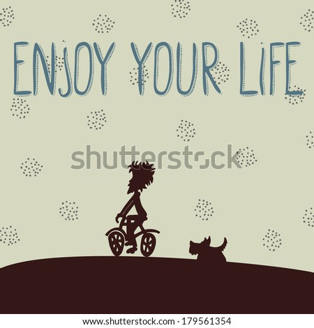 Funny hand drawn card with inspirational words Enjoy your life, cartoon style, boy riding a bike, and running scotch terrier, cute lettering, hipster style - stock vector