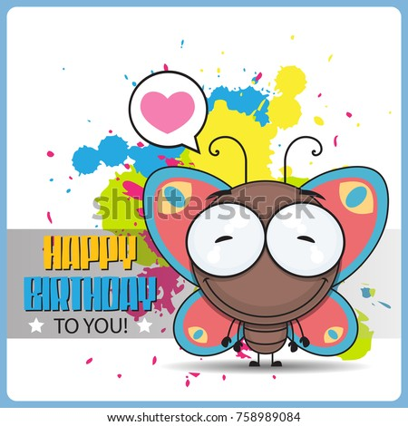 Funny happy birthday greeting card with cartoon butterfly character.