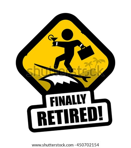 Funny retirement sign