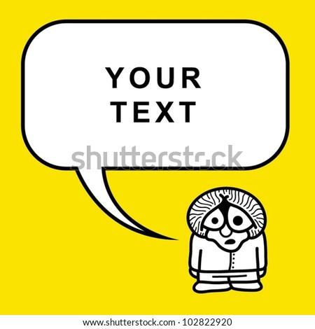 Funny sad character with speech bubble. - stock vector