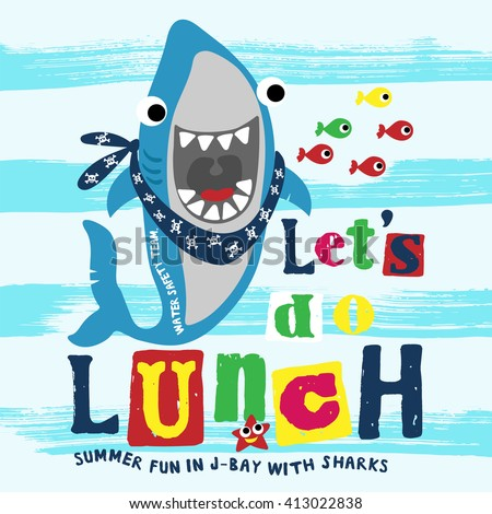 Funny shark with typo. Print design idea for jersey fabrics. Vector slogan and Typography design. - stock vector