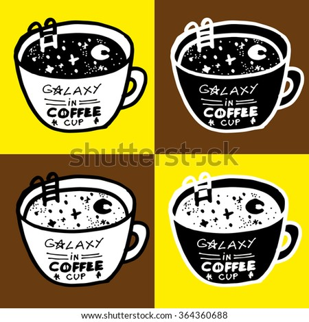 Funny vector set of coffee mug, space, night sky in cup of coffee, to bathe in coffee, caffeine Sea, inscription, coffee shop,  inspiration for the menu, cafe. Message: Galaxy in coffee cup.  - stock vector