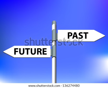 future or past yesterday or tomorrow road sign arrow