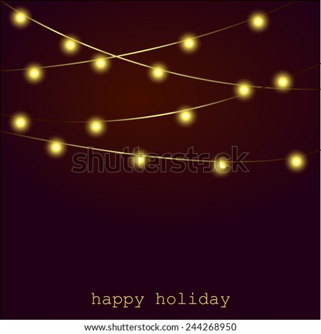 Garland with lights. Bright garlands. Greeting card. Happy holiday.Vector illustration. - stock vector