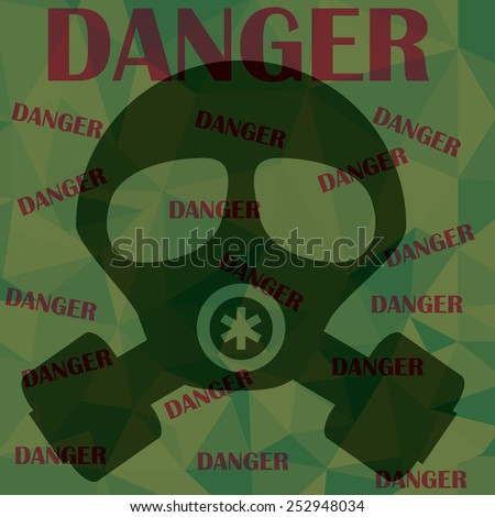 gas mask and warning messages danger  - stock vector