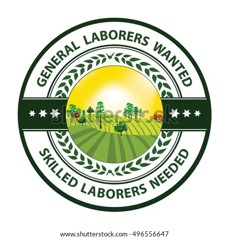 General Laborers Wanted Skilled Needed