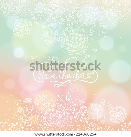 Gentle wedding invitation in vector. Delightful Save the Date card in modern style. Adorable romantic card with text, flowers and bokeh - stock vector