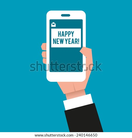 "Gentleman's hand holding a smartphone displayed with an sms icon and a text: ""Happy new year!"". You can add your own text in the textfield. Close-up, vector illustration."