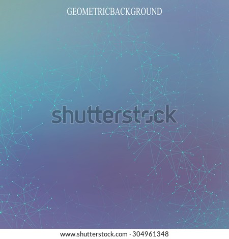 Geometric background molecule and communication  for your design. Connected lines and dots .Vector illustration - stock vector