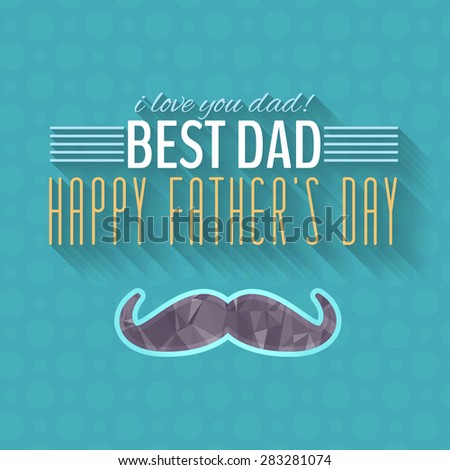 Geometric Polygonal Mustache Symbol and Happy Father's Day. Announcement and Celebration Message Poster, Flyer - stock vector