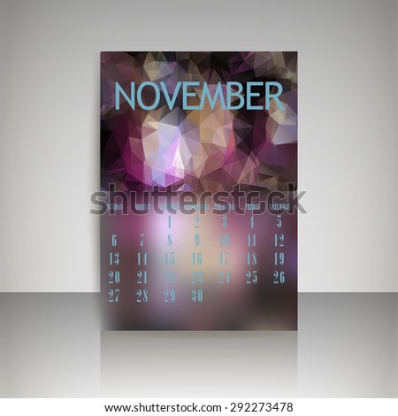 Geometrical polygonal triangles and blurred backgrounds 2016 calendar design for november month vector EPS10 - stock vector