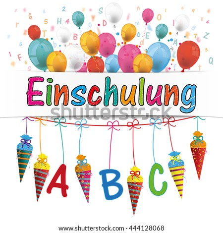 "German text ""Einschulung"", translate ""Enrollment"". Eps 10 vector file. - stock vector"