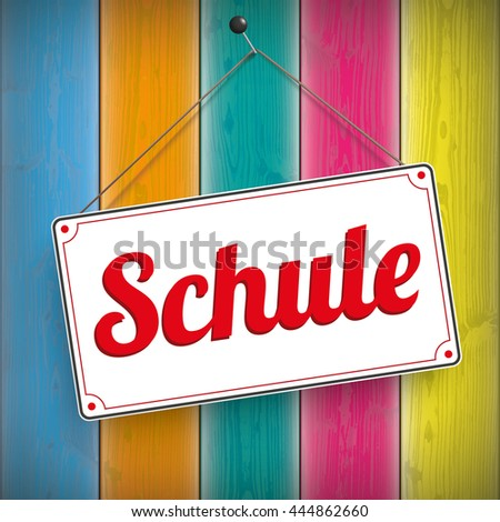 "German text ""Schule"", translate ""School"". Eps 10 vector file. - stock vector"