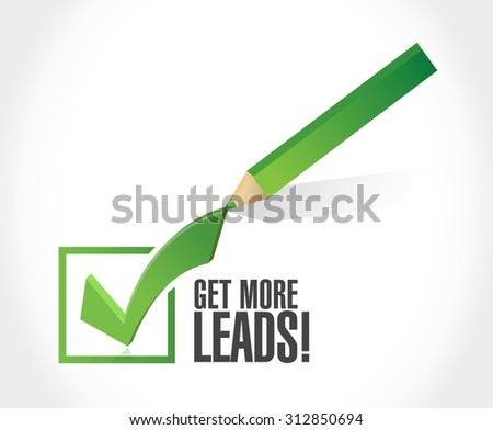 Get More Leads approval check mark sign illustration design graphic - stock vector