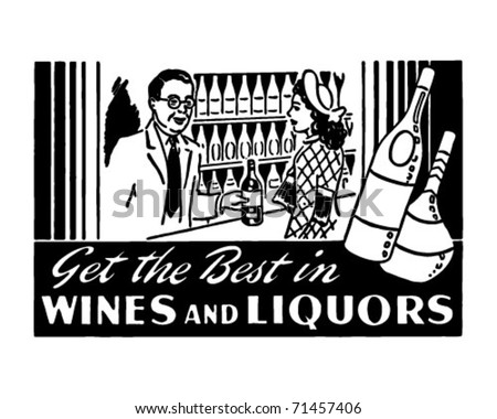 Get The Best In Wines And Liquors 2 - Retro Ad Art Banner - stock vector