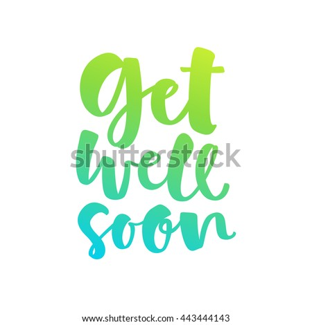 Get well soon vector lettering card. Hand drawn illustration phrase. Handwritten modern brush calligraphy for invitation and greeting card, t-shirt, prints and posters