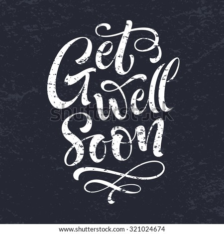 Get well soon vector text on texture background. Lettering for invitation and greeting card, prints and posters. Hand drawn inscription, chalk calligraphic design - stock vector