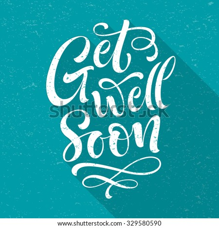 Get well soon vector text on texture background. Lettering for invitation and greeting card, prints and posters. Hand drawn inscription, typographic and calligraphic design - stock vector