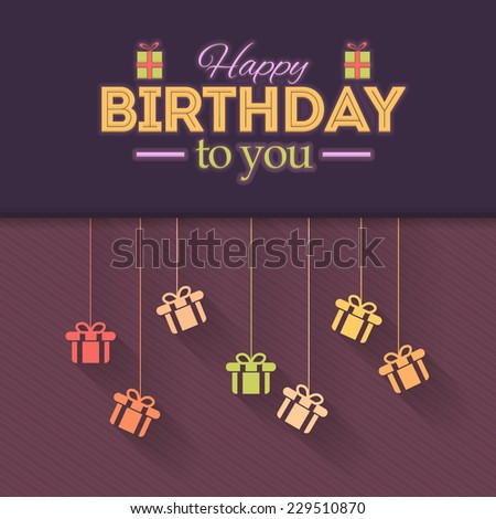 Gift Boxes Hanging Flat Happy Birthday Vector Design. Announcement and Celebration Message Poster  - stock vector
