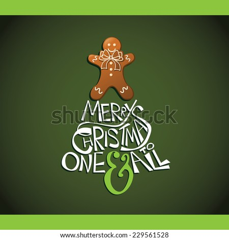 Gingerbread man Merry Christmas one & all EPS 10 vector illustration - stock vector