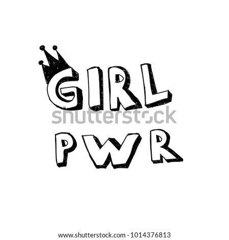 Girl Power Lettering With Girly Doodles Hand Draw Crown Feminist Slogan And Cartoon Comic Sticker