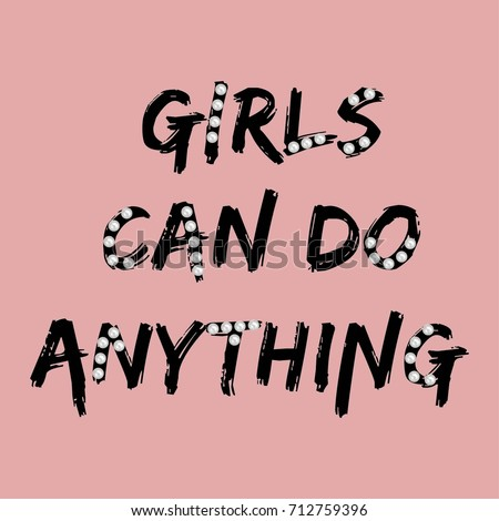 Girls Can Do Anything Brush Typography Stock Vector
