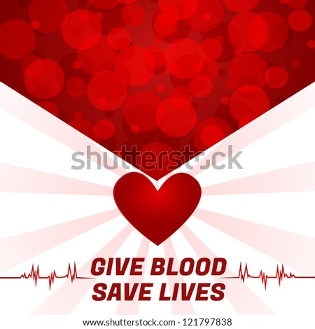 "Give Blood, Save Lives/Abstract blood-cells pointing to heart background, ""Give blood, save lives"" text - stock vector"