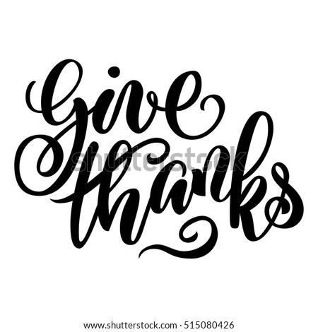 Give Thanks Brush Hand Lettering Isolated On White Background Vector Illustration Can Be